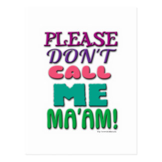 Please DONT call Me Maam! Postcard