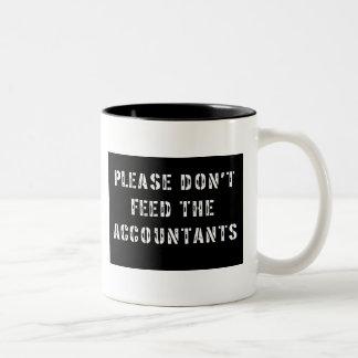 Please Don't Feed The Accountants Two-Tone Coffee Mug