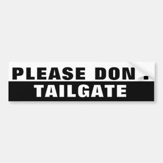 Please Don't Tailgate Big Black and White Bumper Sticker