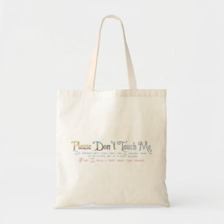 Please Don't Touch Me Budget Tote Bag