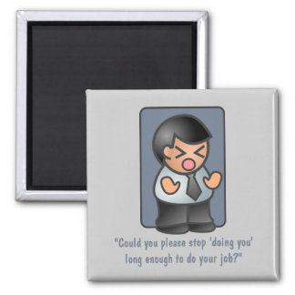 Please Stop Doing You Angry Boss Magnet