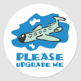 Please upgrade me to business class on the plane round sticker
