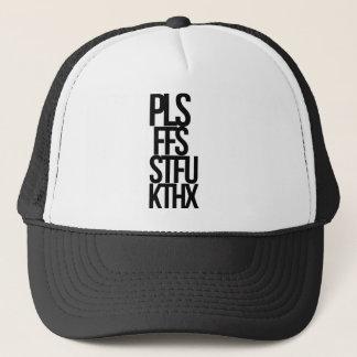 Pls FFS STFU KThx Trucker Hat