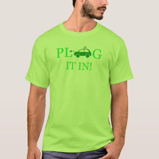 Plug It In Earth Day T-Shirt