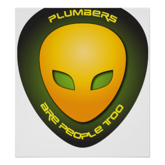 Plumbers Are People Too Poster