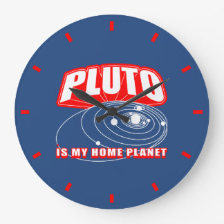 Pluto Is My Home Planet Large Clock