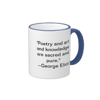 Poetry and art and knowledge are sacred and pure coffee mug
