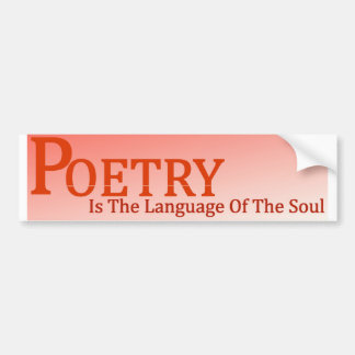 Poetry Is The Language Of The Soul Bumper Sticker