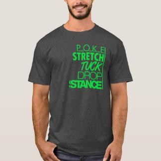 POKE STRETCH TUCK DROP STANCE -5- T-Shirt