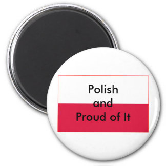 Polish and Proud of It The MUSEUM Zazzle Fridge Magnets