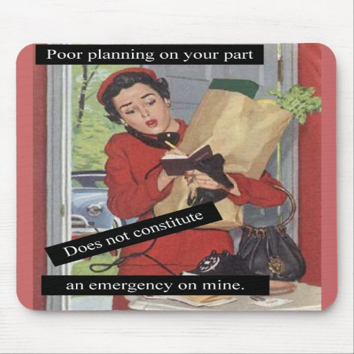 Poor Planning Busy Lady Mousepads