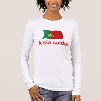 Portugal A sia saide! Long Sleeve T-Shirt