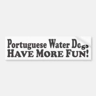 Portuguese Water Dogs Have More Fun! - Bumper Stic Bumper Sticker