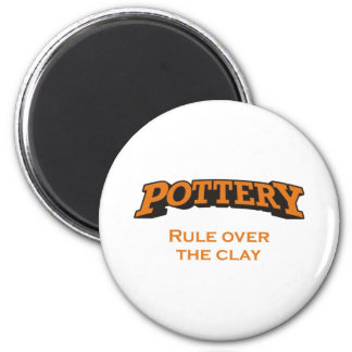 Pottery - Rule over the Clay! 6 Cm Round Magnet