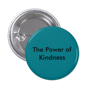 Power Of Kindness Button