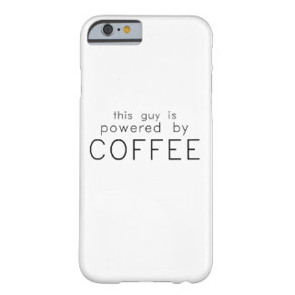 Powered by Coffee Barely There iPhone 6 Case