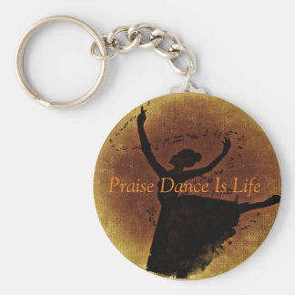 Praise Dance Is Life Key Chain