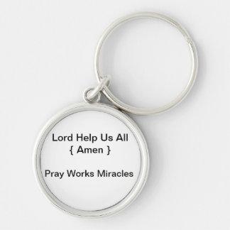 Pray Works Miracles Key Ring
