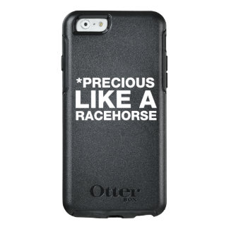 PRECIOUS LIKE A RACEHORSE - WHITE TEXT CASE