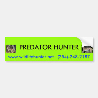 , PREDATOR HUNTER, www.wildlife... Bumper Sticker