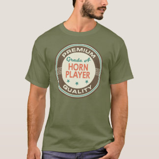 Premium Quality Horn Player (Funny) Gift T-Shirt