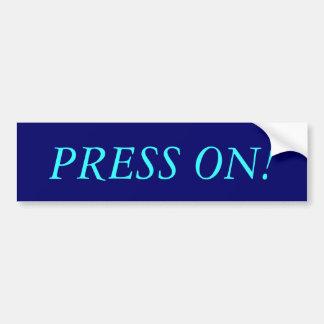 PRESS ON BUMPER STICKER