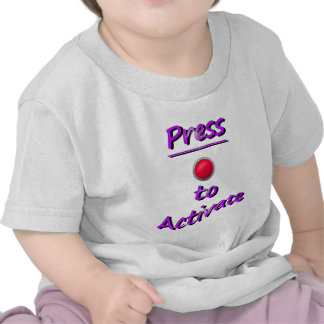 Press To Activate Tees