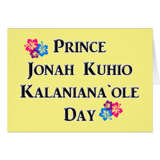 Prince Jonah Kuhio Kalaniana`ole Day (Hawaii) Card