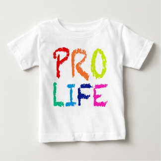 """""""PRO LIFE"""" (IN RAINBOW CRAYONS) BABY T-Shirt"""