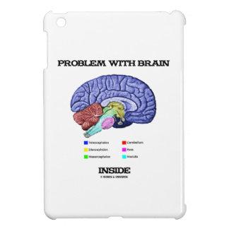 Problem With Brain Inside (Brain Anatomy) iPad Mini Case