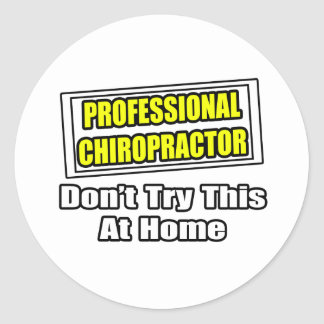 Professional Chiropractor...Don't Try At Home Sticker