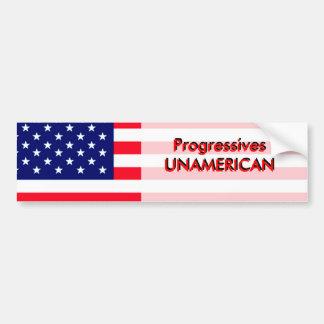 """""""Progressives are UNAMERICAN"""" Bumper Stickers"""