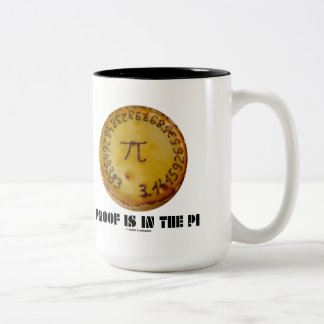 Proof Is In The Pi (Pi On Baked Pie) Two-Tone Coffee Mug