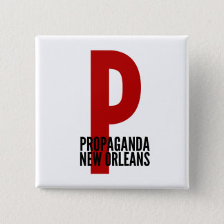 PROPAGANDA New Orleans Button