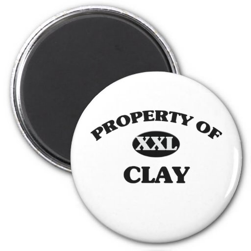 Property of CLAY Fridge Magnets