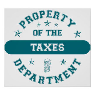 Property of the Taxes Department Poster