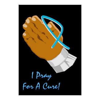 Prostate Cancer Awareness I Pray For A Cure Child Poster