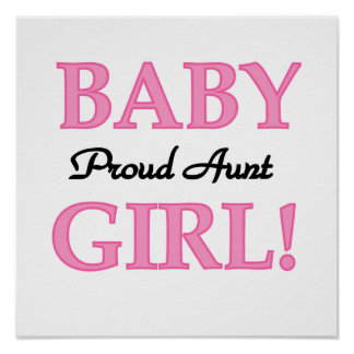 Proud Aunt Baby Girl T-shirts and Gifts Poster