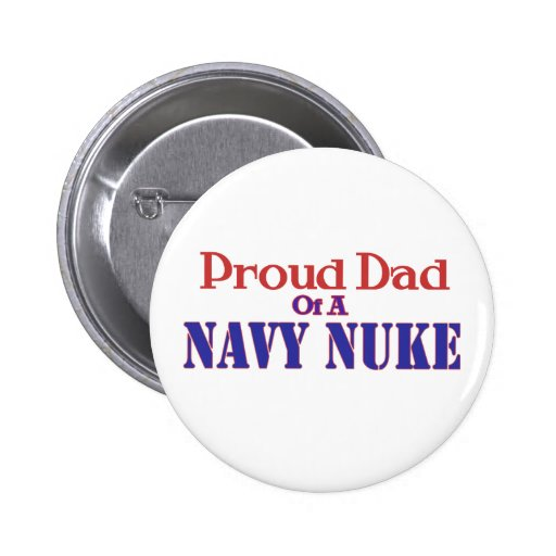 Proud Dad of a Navy Nuke Button