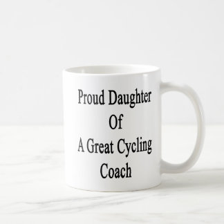 Proud Daughter Of A Great Cycling Coach Basic White Mug
