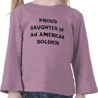Proud Daughter of an American Soldier Tshirt