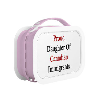 Proud Daughter Of Canadian Immigrants Lunch Box