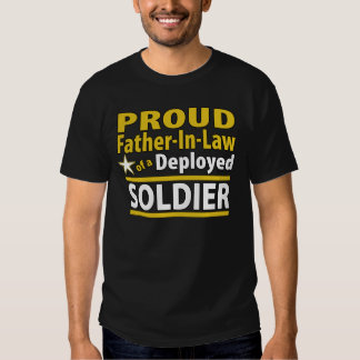 Proud Father In Law of a Deployed Soldier Tshirt