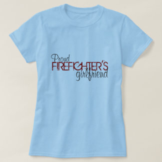 Proud Firefighter's Girlfriend Shirts