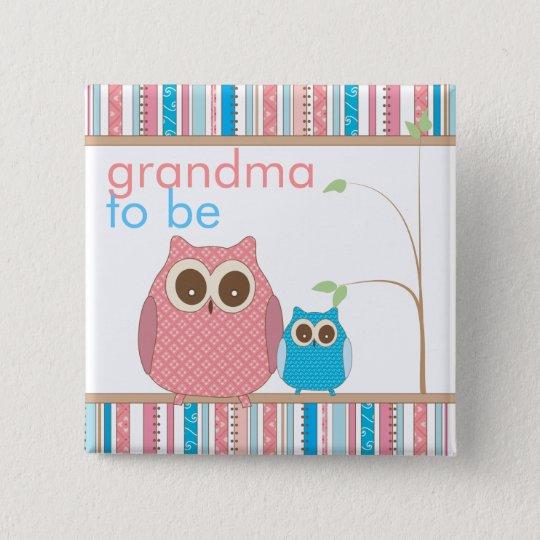 Proud Grandma to Be & Baby Boy Owl 15 Cm Square Badge