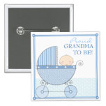 Proud Grandma to Be Sweet Baby Boy Blue Carriage Pinback Button