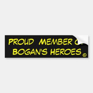 Proud member of Bogan's Heroes Bumper Stickers