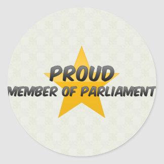 Proud Member Of Parliament Round Sticker