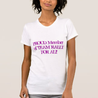 PROUD Member of TEAM RALLY FOR ALI! T-shirt