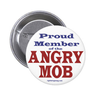 Proud Member of the Angry Mob 6 Cm Round Badge